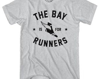 The Bay Area is for Runners T-Shirt - Men and Unisex - XS S M L XL 2x 3x 4x - Run Bay Shirt, Running Shirt, Marathon Shirt, The Bay Shirt