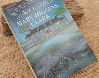 Weep No More, My Lady by Mary Higgins Clark  Copyright 1987