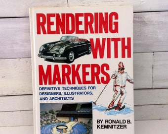 Rendering with Markers - How To - First Edition - Hard Cover - Techniques for Artists, Designers, Illustrators & Architects - 1983
