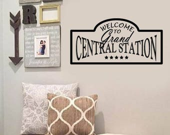 FAMILY Wall Quotes Decal - Welcome to Grand Central Station  - Vinyl Wall Art Sayings
