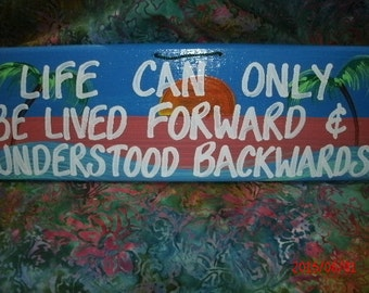 Life Can Only Be Lived Forward and Understood Backwards