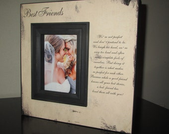 Best Friend Best Friends Picture Frame Poem Quote Bridesmaid Gift, Best Friend Gift, Maid of Honor Gift, Picture Frame 10x10 Friends Frame