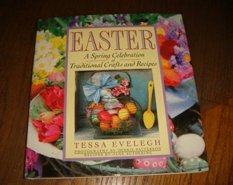 Vintage Easter A Spring Collection of Traditional Crafts and Recipes Natural Dye Eggs Baskets