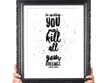 Kill Your Darlings, Faulkner Quote on Writing, Gift for Writer, Writer Quote, Literary Gifts, English Major Gift, Author Quote, Motivational
