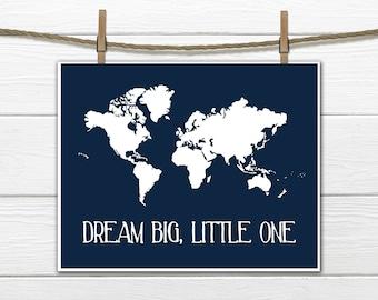 World Map Print - Nursery Wall Decor - Dream Big, Little One