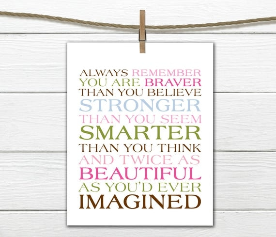 Always remember...You Are Braver Print  Custom Colors