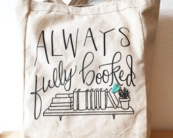 Tote Bag - Always Fully Booked tote bag - book bag - book lover - gift for reader - library bag - heavyweight cotton canvas bag - bookworm