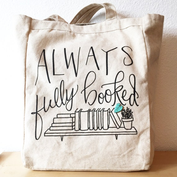 Tote Bag - Always Fully Booked tote bag - book bag - book lover - gift for reader - library bag - heavyweight cotton canvas bag - T0004
