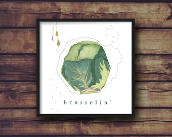 Brusselin' - Brussel Sprout Kitchen Art - Choose Size - Frame Not Included