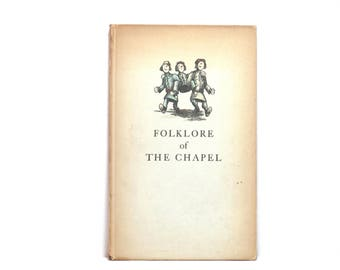 Folklore of the Chapel: Printers Were Ever Merry Wights  by Lawrence S. Thompson ~ The Society of Typographic Arts 1951 Vintage Book
