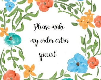 Please make my order extra special