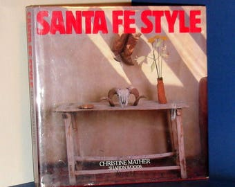 Santa Fe Style: a book of decorating your home in Santa Fe Style by Christine Mather and Sharon Woods, 1986