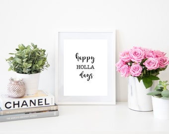 Happy HOLLA Days Christmas Digital Quote Art Fashion Instant Download Print