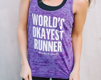 World's Okayest Runner Burnout Tank // Running Tank by Abundant Heart Apparel