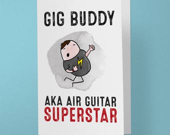 Gig Buddy, AKA Air Guitar Superstar - Greeting Card - Music, Festival Friend - Rock N Roll - Indie - Live Music (A6 - 105 x 148mm)