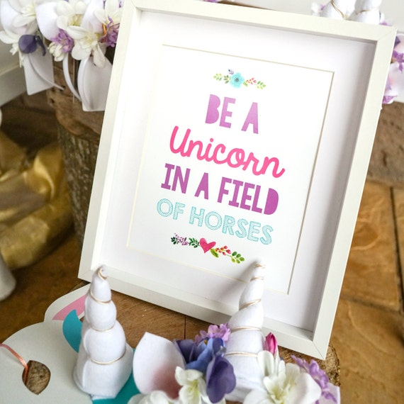 DIY Printable Be A Unicorn In a Field of Horses Sign