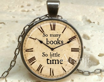 So many books, so little time, book pendant, book necklace, book jewelry, clock necklace, clock pendant, Pendant #QT117P