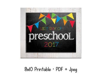 2017 Last day of School for Preschool.  DIY printable 8x10 photo prop for kids' last day of school, Instant Download.