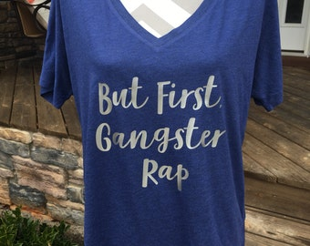 But first gangster rap v-neck tee
