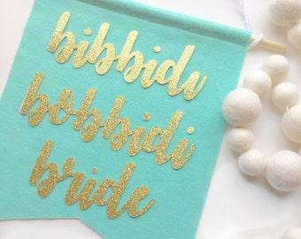 Bibbidi Bride Felt + Glitter Banner Room Decor Party Decoration Bachelorette Party Bridal Shower Decor