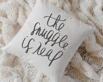 Throw Pillow - The Snuggle is Real calligraphy, home decor, wedding gift, engagement present, housewarming gift, cushion cover, throw pillow