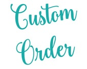 Custom Order for Cinty