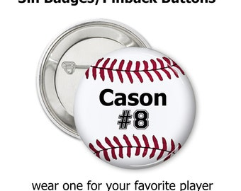 3 inch player/sports pinback buttons.  Show your support with one of these.