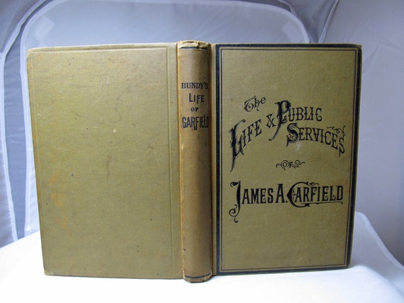 The Life of Gen. James A. Garfield by J.M. Bundy Illustrated, Barnes 1880 First Edition Book Life & Public Service Biography President