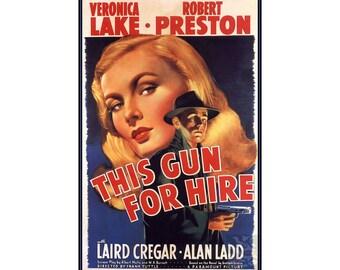 This Gun For Hire 1942 - Veronica Lake Classic Vintage Poster Retro Style Film Noir Art Print FREE US Post Low EU Post