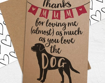 Mother's Day Card For Dog Loving Mums - Funny Mum / Mom / Mummy Card with ANY dog breed
