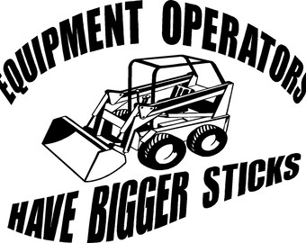 equipment backhoe crane bulldozer operators have bigger sticks vinyl sticker