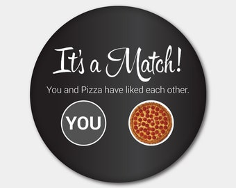 Tinder Pizza Button Magnet or Button. It's A Match. Pizza Lover. Swipe Left. Swipe Right. Pizza and Chill. Tinder. Love Match