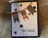 Handmade Birthday Card, patriotic birthday, patriotic celebration, Red,white and blue, Teen Card, Masculine, Banners, American flag