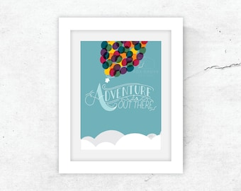 """5x7 """"Adventure is Out There"""" (UP inspired) art print / fade-resistant and archival / gift"""