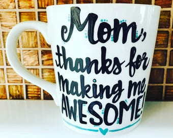 Mom, Thanks for making me awesome- mom daughter mom som mug- awesome mom mug- Funny Mother's Day mug- gifts for mom- Mother's Day gift