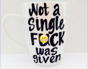 Mature not a single f*** was given  Nobody gives a F*** coffee mug funny coffee mug - best friends coffee mug