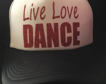 Live Love Dance Trucker Hat... Perfect Cap for any occasion...  Great gift...