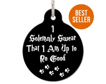 Harry Potter Pet Tag For Dogs,  I Solemnly Swear That I Am Up To No Good Pet Tag, Dog Lover Gift | FREE Personalization, 2 Sizes & 28 Colors