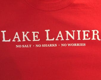 "Lake Lanier  ""No Sharks""  ""No Salt""  ""No Worries"""