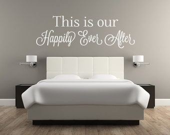 This Is Our Happily Ever After Vinyl Wall Decal Wall Decal Custom Wall Custom Quote Verse Wall Decal Happily Ever After Sign