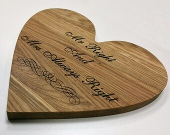 Heart shaped engraved Oak chopping board. Wedding gift. Mr Right and Mrs Always Right.