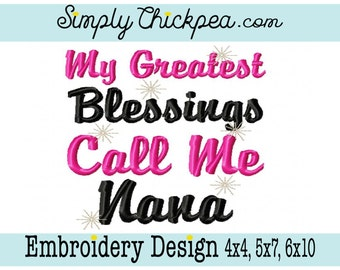 Embroidery Design - My Greatest Blessings Call Me Nana - Saying - Sparkles - For 4x4 5x7 and 6x10 Hoops