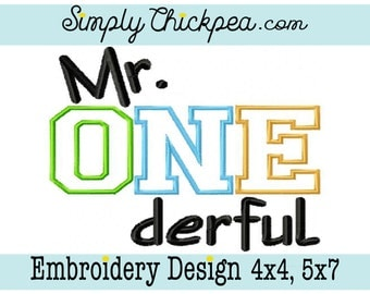 Embroidery Design - Mr Onederful - One - First Birthday - 1st Bday - Appliqué - Just for Boys - Mister - For 4x4 and 5x7 Hoops