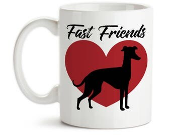Coffee Mug, Fast Friends, Greyhound Owner, I Love Greyhounds, Greyhound Dog, Greyhound Lover, Greyhounds, Gift Idea, Large Coffee Cup
