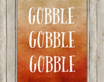 8x10 Thanksgiving Print, Gobble Gobble Gobble Printable, Thanksgiving Decor, Thanksgiving Wall Art,  Autumn Fall Decor, Instant Download