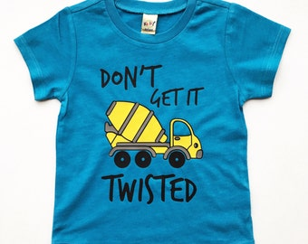 Don't Get It Twisted Cement Mixer tee for infants, toddlers, children /toddler clothes / infant clothes