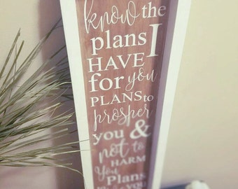 Jeremiah 29:11 - For I know the plans I have for You - Framed Wooden Sign