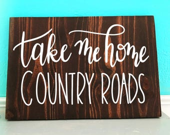 Take Me Home Country Roads | Song | Hand Lettered Wooden Sign