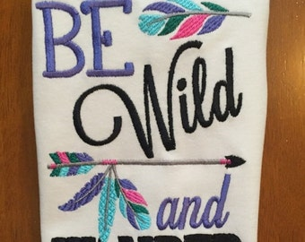Be Wild and Wander Embroidered Shirt or Baby Bodysuit