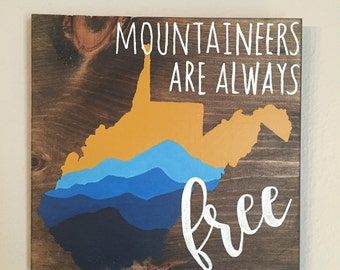 West Virginia, Mountaineers are Always Free, Painting on wood